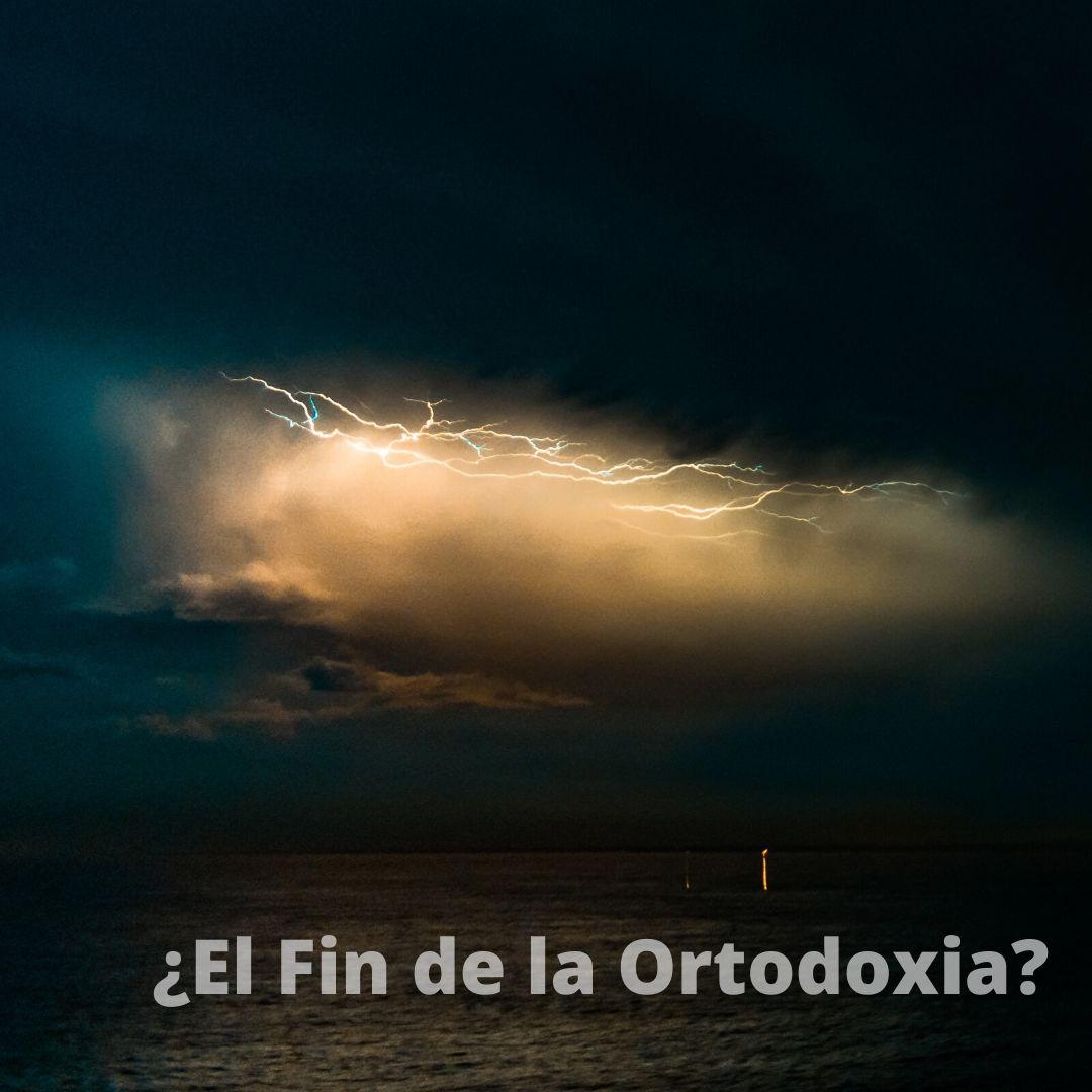 ¿El Fin de la Ortodoxia_